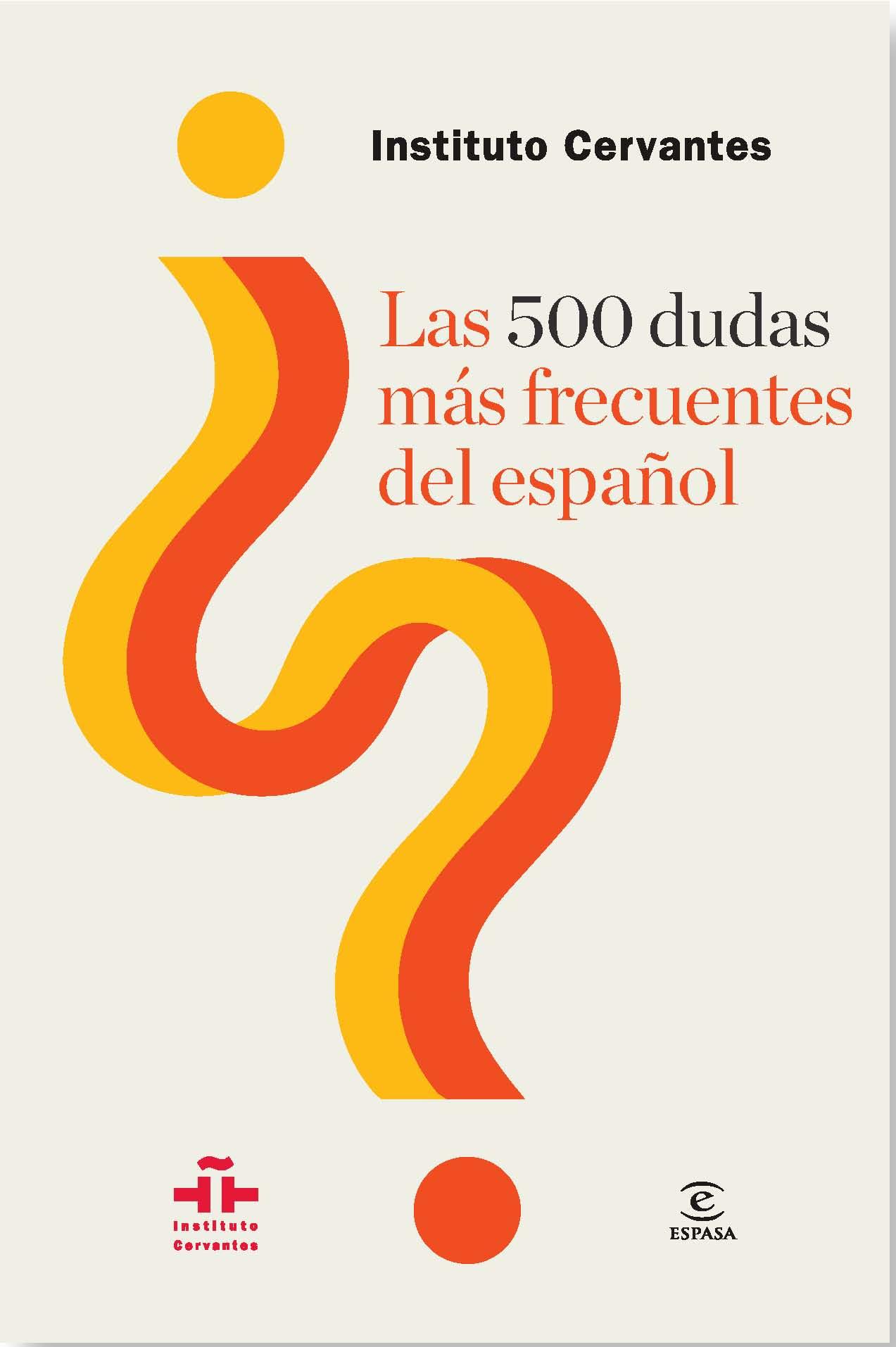 Las 500 dudas más frecuentes del español: guía práctica para un correcto uso de la lengua