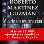 Muerte sin resurrección de Roberto Martínez Guzmán, novela negra y de misterio