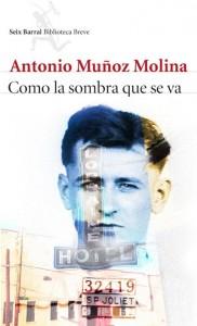 """Portada de """"Como la sombra que se va"""", novela del galardonado escritor Antonio Muñoz Molina, autor de """"El jinete polaco"""""""