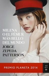 """Portada de """"Milena o el fémur más bello del mundo"""", Premio Planeta 2014"""