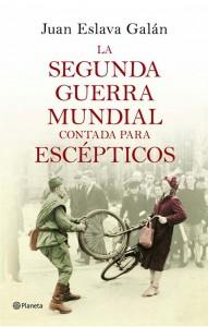 "Portada del libro ""La Segunda Guerra Mundial contada para escépticos"" - Imagen"