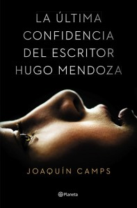 """Dónde comprar """"La ultima confidencia del escritor Hugo Mendoza"""" de Joaquín Camps"""