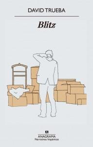 """Portada de """"Blitz"""", crítica literaria de la última novela del escritor español David Trueba."""