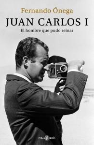 """Dónde comprar """"Juan Carlos I: El hombre que pudo reinar"""" - Libro de Fernando Ónega"""