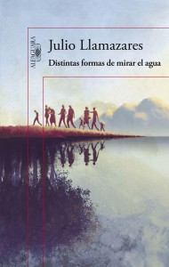 """Imagen de la portada de """"Distintas formas de mirar el agua"""" del escritor Julio Llamazares"""