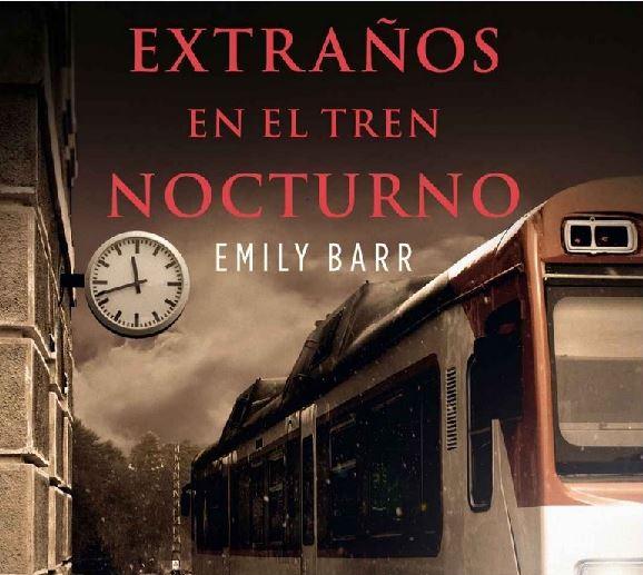 Extraños en el tren nocturno, de Emily Barr: reseña