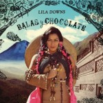 "Lila Downs publica ""Balas y chocolate"""