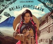 "Lila Downs publica ""Balas y chocolate"""