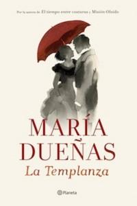 """Crítica literaria y portada de la novela de la escritora María Dueñas """"La templanza"""""""