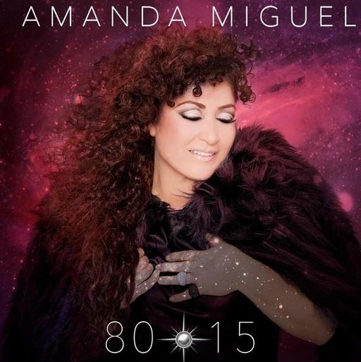 """Amanda Miguel publica """"80-15"""", su nuevo disco"""