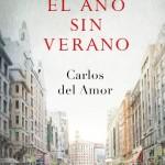 """Portada y reseña de la novela """"El año sin verano"""" de Carlos del Amor, reportero de televisión"""