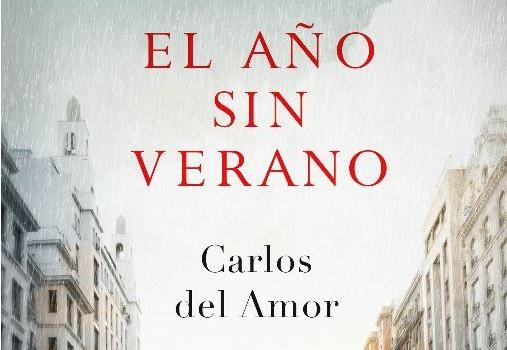 """Reseña """"El año sin verano"""" de Carlos del amor"""