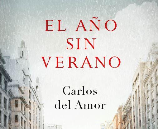 """Reseña de """"El año sin verano"""" de Carlos del Amor"""
