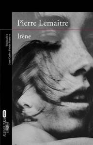 """Portada de """"Irène"""", de Pierre Lemaitre"""