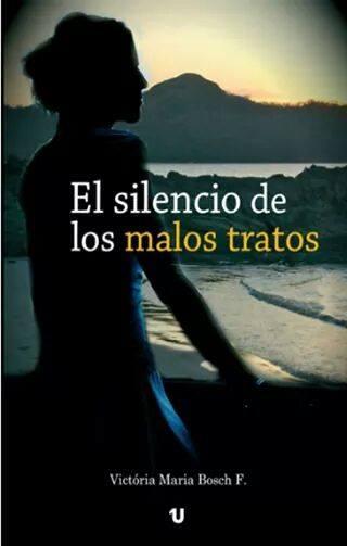 """""""El silencio de los malos tratos"""" conociendo a Victória María Bosch F."""