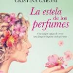 """""""La estela de los perfumes"""" de Cristina Caboni"""