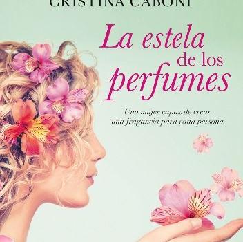 """Portada de """"La estela de los perfumes"""" de Cristina Caboni"""