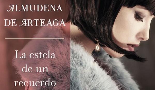 """Reseña de """"La estela de un recuerdo"""" de Almudena de Arteaga"""
