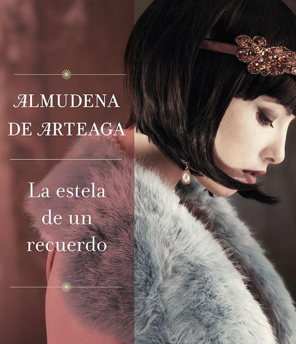 """Reseña de """"La estela de un recuerdo"""", de Almudena de Arteaga"""
