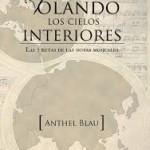 """Novela del autor mallorquín Anthel Blau. """" Volando los cielos interiores """"."""