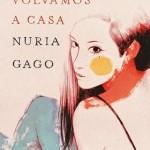 Cuando volvamos a casa de Nuria Gago