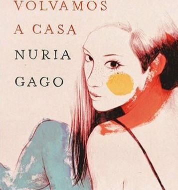 """Reseña de """"Cuando volvamos a casa"""" de Nuria Gago"""