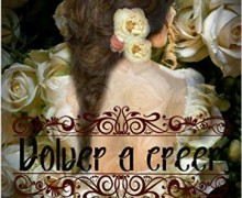 """Imagen de la portada del libro """"Volver a creer"""" de María Vega"""