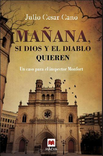 """Entrevista al escritor Julio César Cano, autor de """"Mañana, si Dios y el diablo quieren"""""""