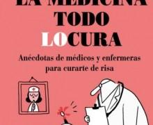 La medicina todo locura