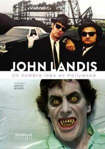 John Landis Un Hombre Lobo en Hollywood Gerardo Santos Bocero