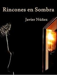 """Reseña de """"Rincones en sombra"""", de Javier Núñez"""