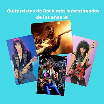 Guitarristas de Rock más subestimados de los años 80´
