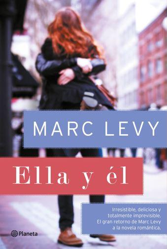 """Reseña de """"Ella y él"""", de Marc Levy"""