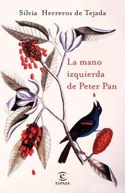"""Reseña de """"La mano izquierda de Peter Pan"""", de Silvia Herreros de Tejada"""