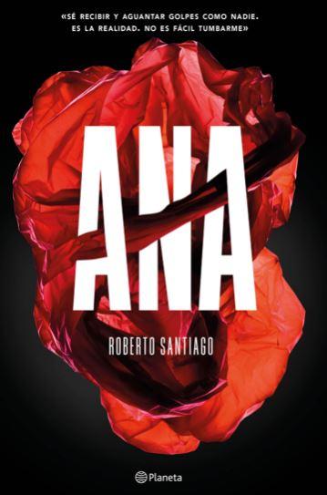 """Reseña de """"Ana"""", de Roberto Santiago"""