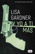 """Reseña de """"Y yo a ti más"""", de Lisa Gardner"""