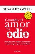 """Recursos de ayuda para víctimas de violencia de género: """"Cuando el amor es odio"""", de Susan Forward"""