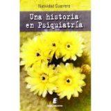 """Reseña de """"Una historia en Psiquiatría"""", de Natividad Guerrero"""