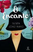"""Reseña de """"El Encanto"""", de Susana López Rubio"""