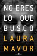 """Reseña de """"No eres lo que busco"""", de Laura Mavor"""