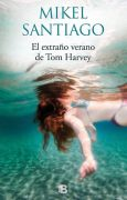 """Reseña de """"El extraño verano de Tom Harvey"""", de Mikel Santiago"""