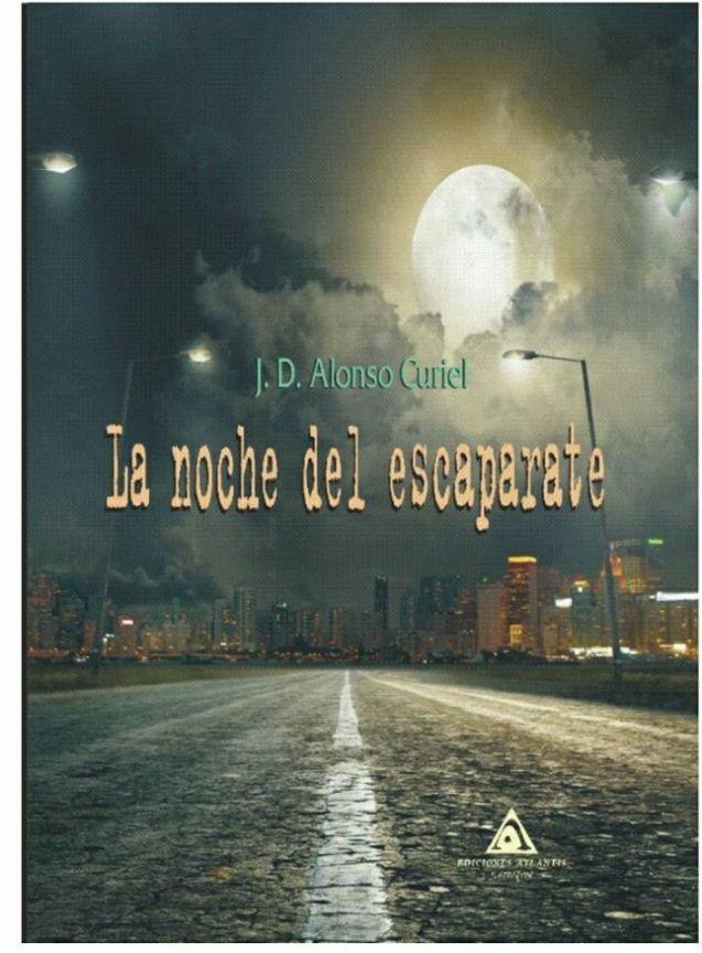 """""""La noche del escaparate"""" nuevo libro del escritor vallisoletano J. D. Alonso Curiel"""