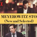 """The Meyerowitz Stories: una comedia """"indie"""" al más puro estilo Wes Anderson"""