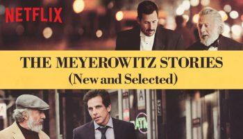 The Meyerowitz Stories - Noah Baumbach