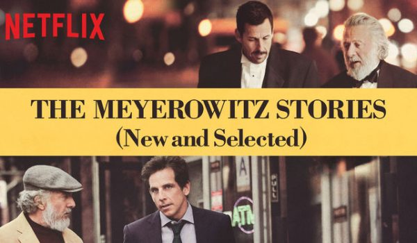 The Meyerowitz Stories - Noah Baumbach