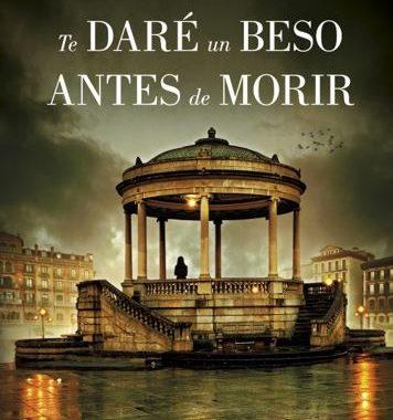 """Reseña de """"Te daré un beso antes de morir"""", de Estela Chocarro"""