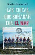 """Reseña de """"Las chicas que soñaban con el mar"""", de Katia Bernardi"""