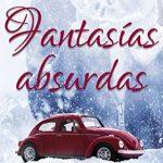 """Reseña de """"Fantasías absurdas"""", de Idoia Saralegui"""