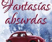 Fantasías absurdas, novela romántica de Idoia Saralegui