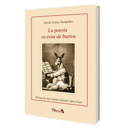 """Crítica de """"La Poesía es cosa de burros"""", de David Acebes Sampedro: Ensayos de un """"Poeta Cuántico""""."""